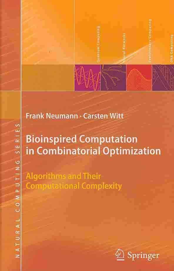 Bioinspired Computation in Combinatorial Optimization By Neumann, Frank/ Witt, Carsten